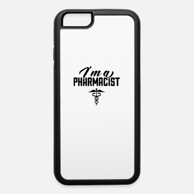 Pharmacist Pharmacist Team Apothecary Pharmacy Pharmacists - iPhone 6 Case