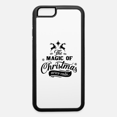 Reindeer Quote The magic of Christmas never ends reindeers quote - iPhone 6 Case