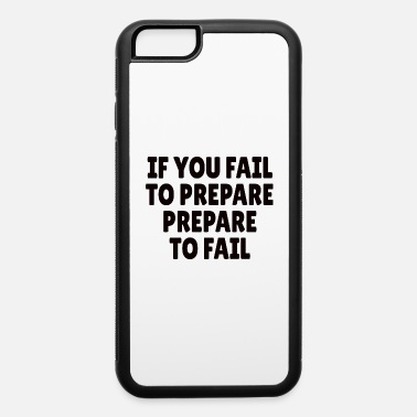 Statement ROCK CLIMBING : If you fail to prepare - iPhone 6 Case