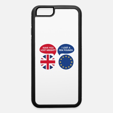 Uk I Lost A Few Pounds - iPhone 6 Case