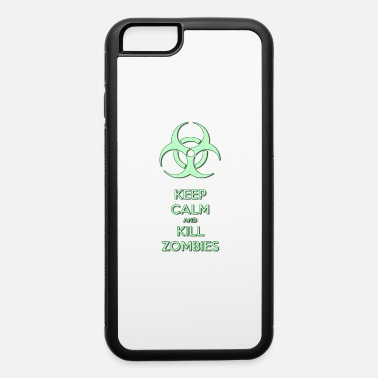 Kill To Survive Keep calm and kill zombies, zombie light green - iPhone 6 Case