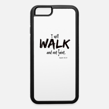 Fainted I will walk and not faint. - iPhone 6 Case