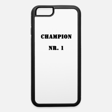 Record Champion Champion No. 1 - iPhone 6 Case