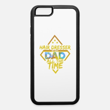 Anniversary Hair Dresser Dad - iPhone 6/6s Rubber Case