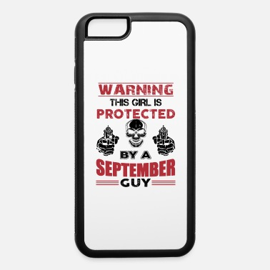 Power warning this girl is protected by a september guy - iPhone 6/6s Rubber Case