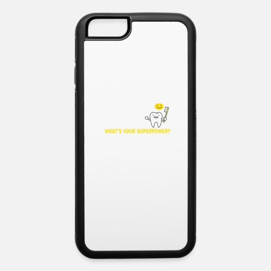 Orthodontist iPhone Cases - I Create Smiles Whats Your Superpower - iPhone 6 Case white/black
