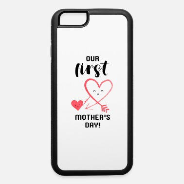 Baby Our First Mother s Day Baby Girl - iPhone 6 Case