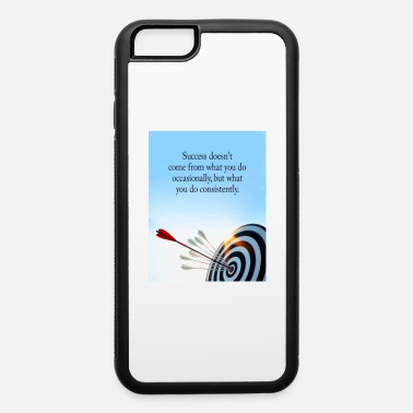 Occassionally success comes what you do consistently - iPhone 6 Case