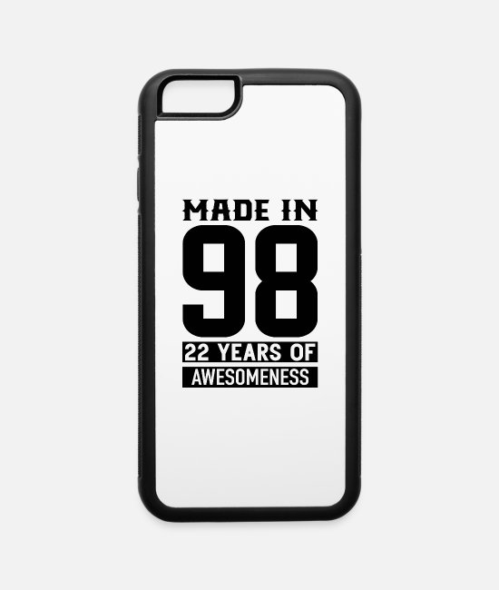 22 iPhone Cases - Made in 98 22 Years Of Awesomeness - iPhone 6 Case white/black