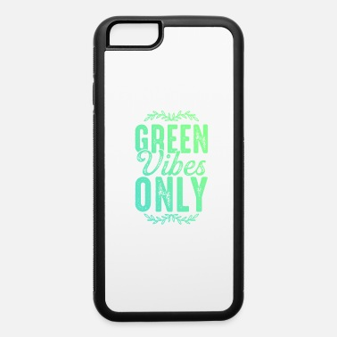 Green Vibes Green Vibes Save the planet Earth - iPhone 6 Case