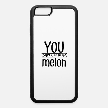 Beautiful You Are One In A Melon - iPhone 6 Case