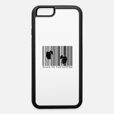 Slave-female Slave system slave break of the system - iPhone 6 Case