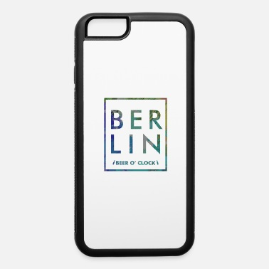 Berlin Berlin Beer o clock - iPhone 6 Case