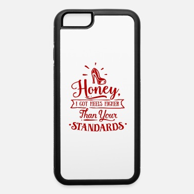 Funny Quote - iPhone 6 Case