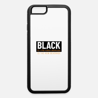 Freedom Black is the new orange. Black is the new beverage - iPhone 6 Case