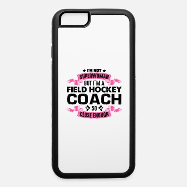 field hockey Coach gift field hockey player gift - iPhone 6 Case
