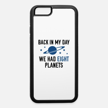 We Had Eight Planets - iPhone 6 Case