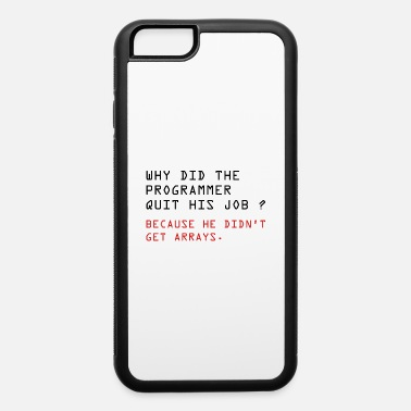 Quit Programmer Quit - iPhone 6 Case