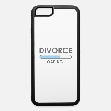 Divorced Divorce Loading - iPhone 6 Case