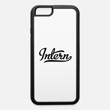 Internal intern - iPhone 6 Case