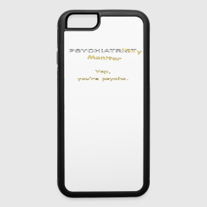 Psychiatry Monitor - Psycho - iPhone 6/6s Rubber Case