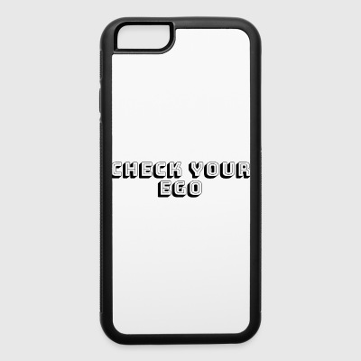 Check Your Ego - iPhone 6/6s Rubber Case