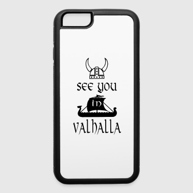 VIKING SEE YOU IN VALHALLA - iPhone 6/6s Rubber Case