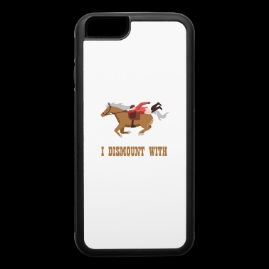 I Never Fall Off I Dismount With Style Gift - iPhone 6/6s Rubber Case