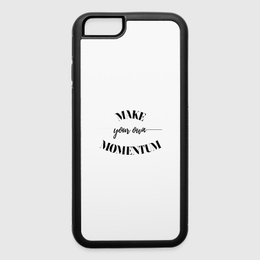 Make your own Momentum - iPhone 6/6s Rubber Case