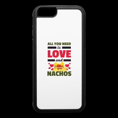Funny All You Need is Love and Nachos T-Shirt - iPhone 6/6s Rubber Case
