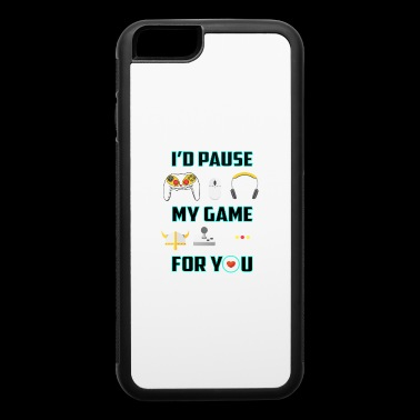I Paused My Game For You - iPhone 6/6s Rubber Case