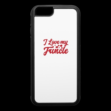 I Love My Funcle T-Shirt Proud Niece Funny Fun - iPhone 6/6s Rubber Case