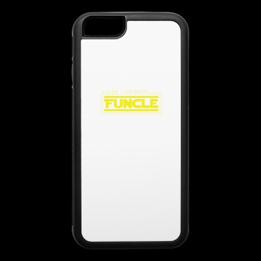Look, I Am Your Funcle Funny Uncle Parody Awesome - iPhone 6/6s Rubber Case
