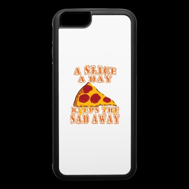 Happy Pizza Lover Gift – A Slice Away Keeps the Sad Away - iPhone 6/6s Rubber Case