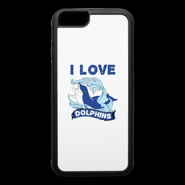 I love Dolphins Shirt Cute Animals Cool Quote Gift - iPhone 6/6s Rubber Case