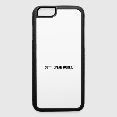 Everything went according to the Plan / Gift Idea - iPhone 6/6s Rubber Case