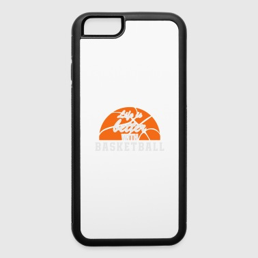 Life Is Better With Basketball - iPhone 6/6s Rubber Case