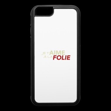 je t aime a la folie - iPhone 6/6s Rubber Case