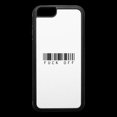 funny Bar code Text Fuck Off quote saying - iPhone 6/6s Rubber Case