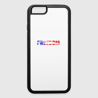 Freedom, American Freedom, Freedom is the best - iPhone 6/6s Rubber Case