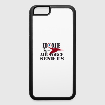 home is the where Air Force Send Us - iPhone 6/6s Rubber Case