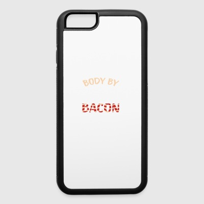Body By Bacon Cool T Shirt For Bacon Lovers - iPhone 6/6s Rubber Case