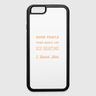 Some People Have Wait Life Meet Ice Skating Buddy - iPhone 6/6s Rubber Case