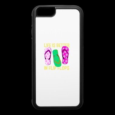 Life is Better in Flip Flops T-shirt - iPhone 6/6s Rubber Case