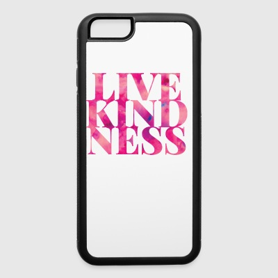 live kindness - iPhone 6/6s Rubber Case