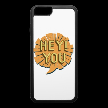 Hey! you - iPhone 6/6s Rubber Case