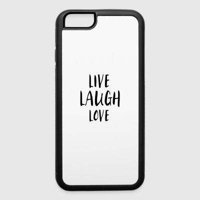 LIVE. LAUGH. LOVE. - iPhone 6/6s Rubber Case