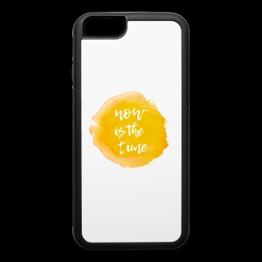 now is the time - iPhone 6/6s Rubber Case