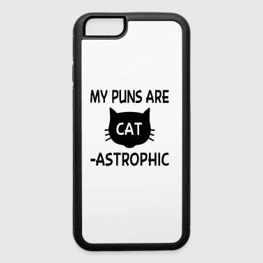 My Puns Are Catastrophic - iPhone 6/6s Rubber Case