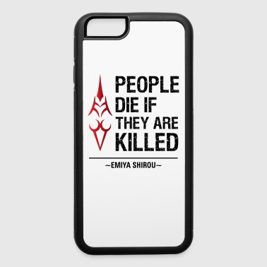 Fate Stay Night Quote - iPhone 6/6s Rubber Case